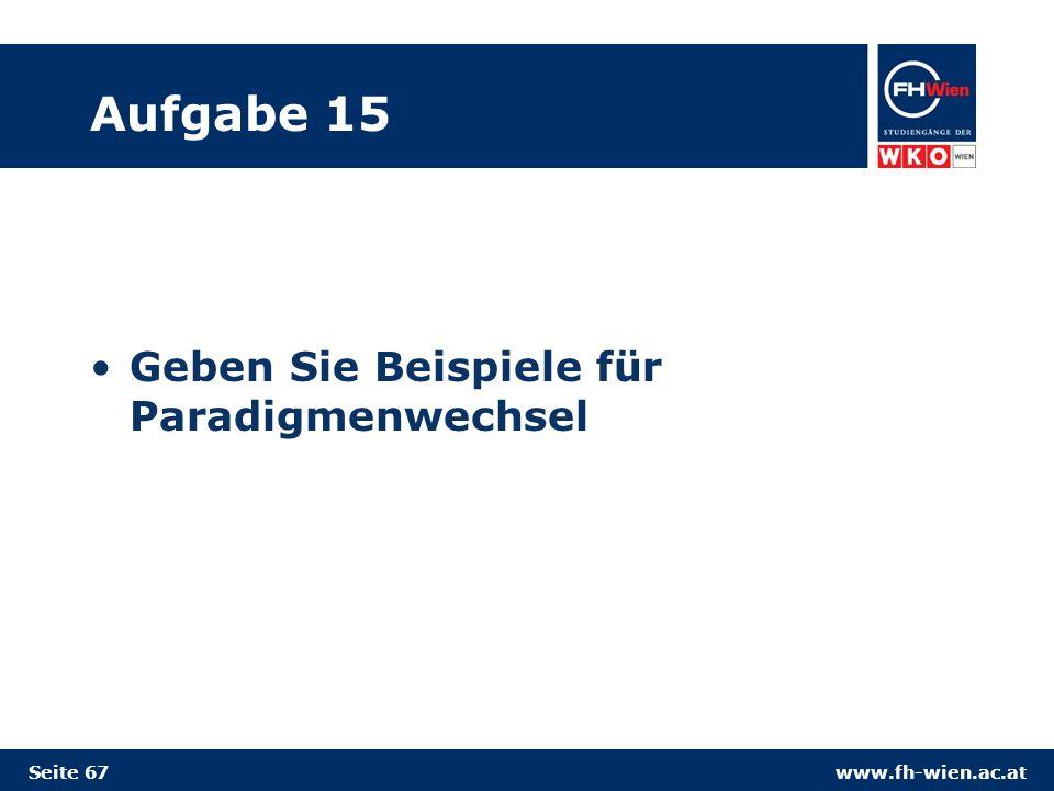 www.fh-wien.ac.at Aufgabe 15 Geben Sie Beispiele für Paradigmenwechsel Seite 67