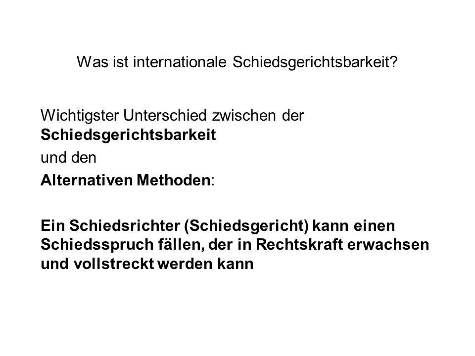 Was ist internationale Schiedsgerichtsbarkeit? Wichtigster Unterschied zwischen der Schiedsgerichtsbarkeit und den Alternativen Methoden: Ein Schiedsr