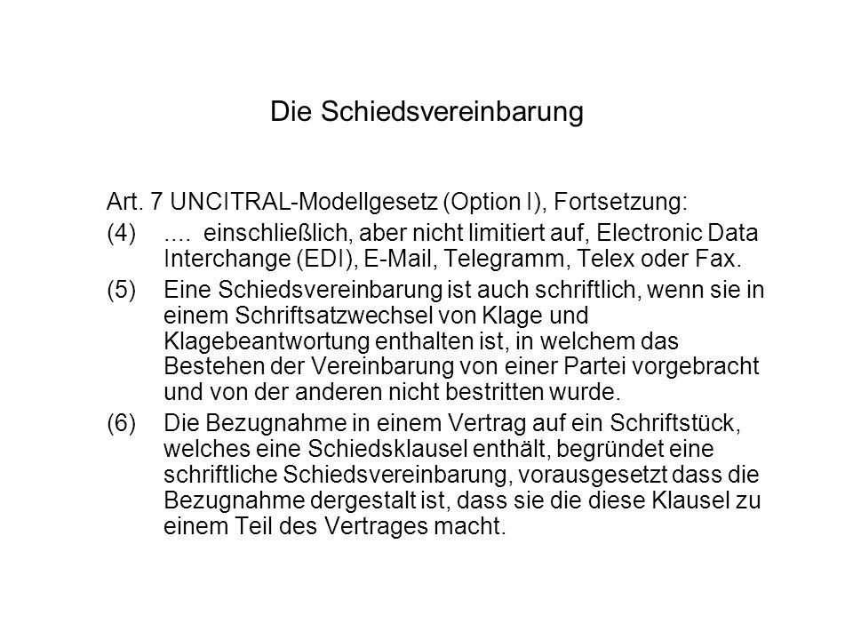 Die Schiedsvereinbarung Art. 7 UNCITRAL-Modellgesetz (Option I), Fortsetzung: (4).... einschließlich, aber nicht limitiert auf, Electronic Data Interc