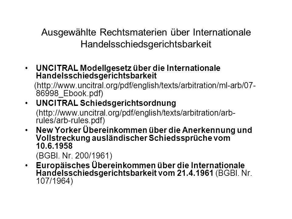 Ausgewählte Rechtsmaterien über Internationale Handelsschiedsgerichtsbarkeit UNCITRAL Modellgesetz über die Internationale Handelsschiedsgerichtsbarke