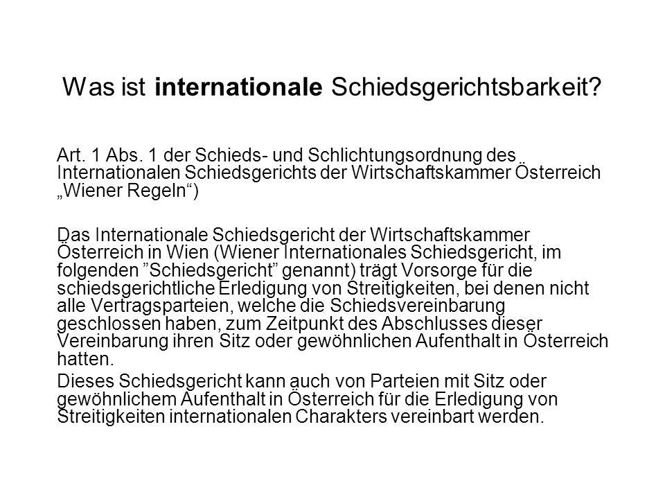Was ist internationale Schiedsgerichtsbarkeit? Art. 1 Abs. 1 der Schieds- und Schlichtungsordnung des Internationalen Schiedsgerichts der Wirtschaftsk