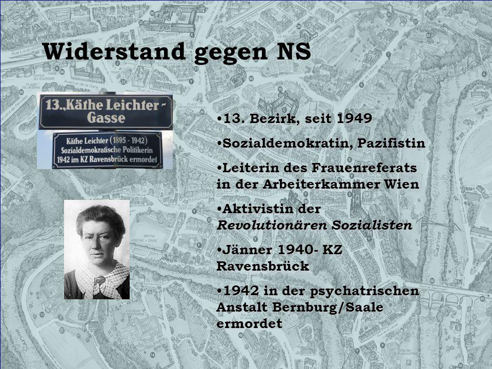 Widerstand gegen NS 13. Bezirk, seit 1949 13. Bezirk, seit 1949 Sozialdemokratin, Pazifistin Sozialdemokratin, Pazifistin Leiterin des Frauenreferats