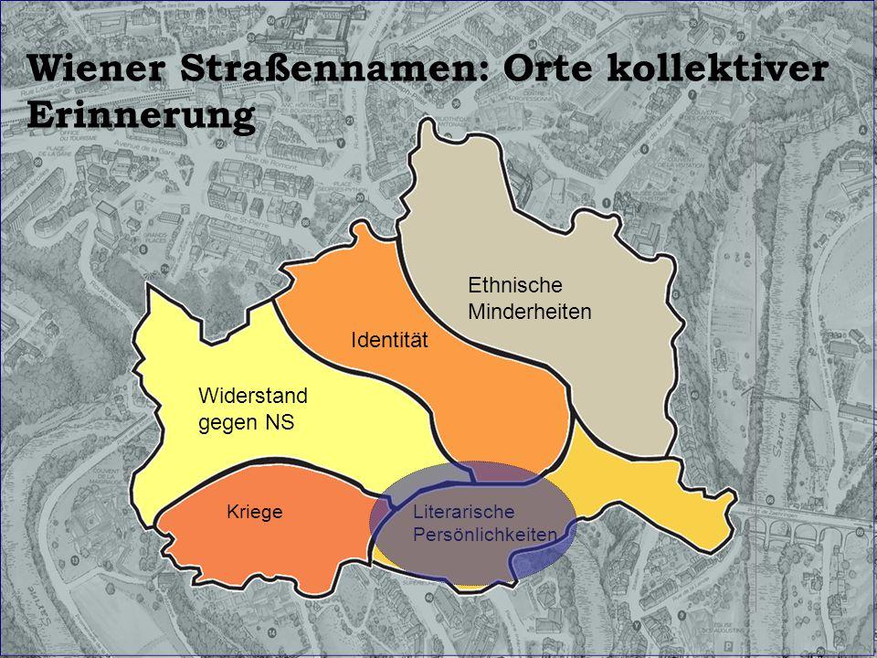 Wiener Straßennamen: Orte kollektiver Erinnerung Ethnische Minderheiten Identität Widerstand gegen NS KriegeLiterarische Persönlichkeiten