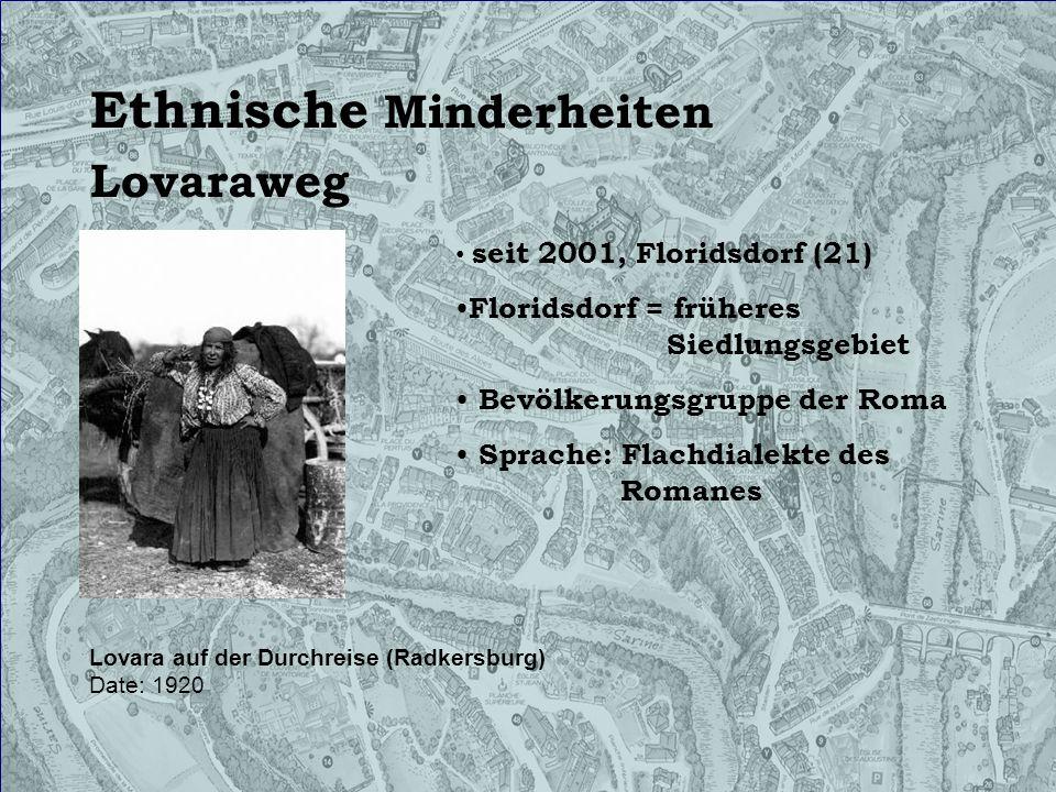 Ethnische Minderheiten Lovaraweg Lovara auf der Durchreise (Radkersburg) Date: 1920 seit 2001, Floridsdorf (21) Floridsdorf = früheres Siedlungsgebiet
