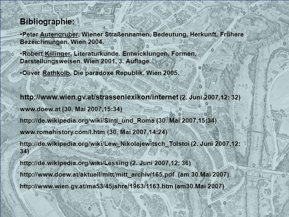 Bibliographie: Peter Autengruber, Wiener Straßennamen. Bedeutung, Herkunft, Frühere Bezeichnungen. Wien 2004. Robert Killinger, Literaturkunde. Entwic