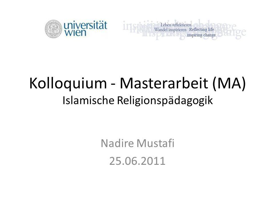 Kolloquium - Masterarbeit (MA) Islamische Religionspädagogik Nadire Mustafi 25.06.2011