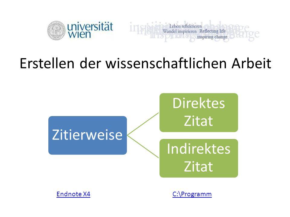 Zitierweise Direktes Zitat Indirektes Zitat Erstellen der wissenschaftlichen Arbeit Endnote X4C:\Programm