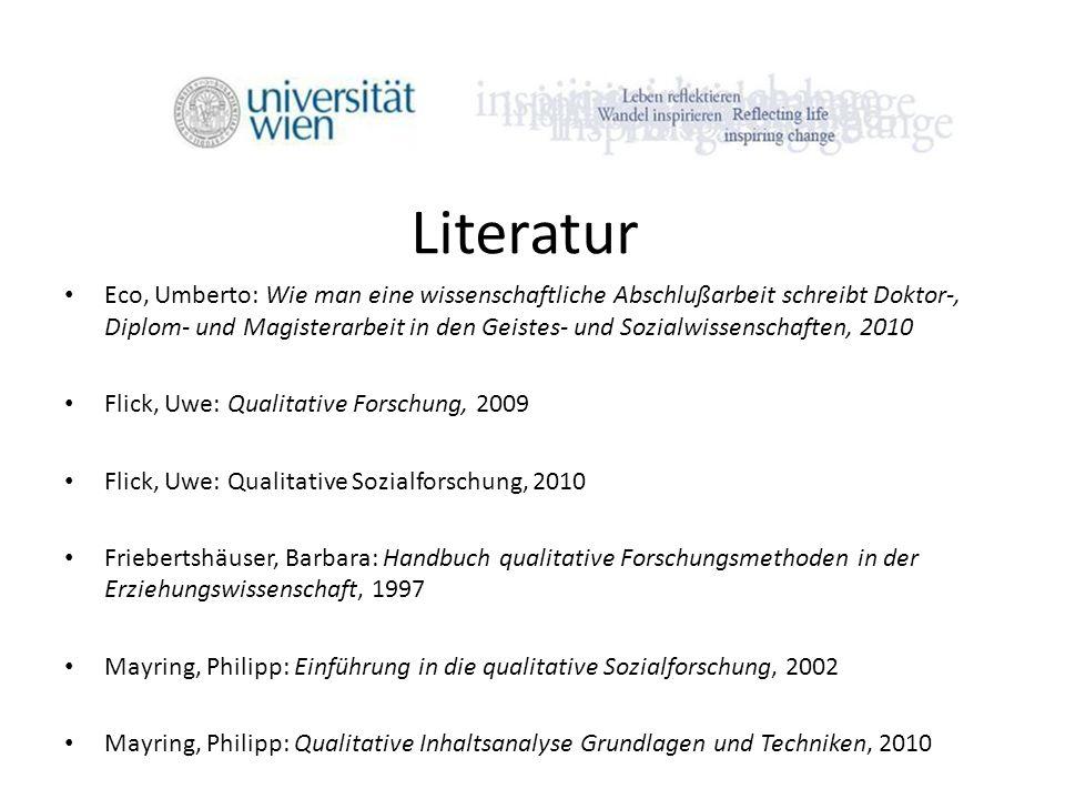 Literatur Eco, Umberto: Wie man eine wissenschaftliche Abschlußarbeit schreibt Doktor-, Diplom- und Magisterarbeit in den Geistes- und Sozialwissensch