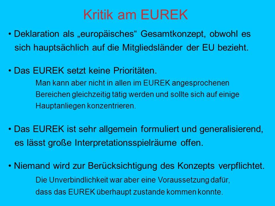 Kritik am EUREK Deklaration als europäisches Gesamtkonzept, obwohl es sich hauptsächlich auf die Mitgliedsländer der EU bezieht.