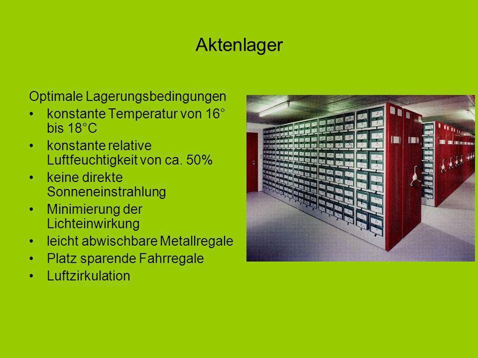 Optimale Lagerungsbedingungen konstante Temperatur von 16° bis 18°C konstante relative Luftfeuchtigkeit von ca.