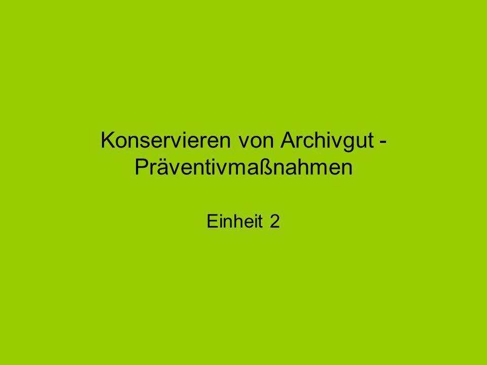 Konservieren von Archivgut - Präventivmaßnahmen Einheit 2