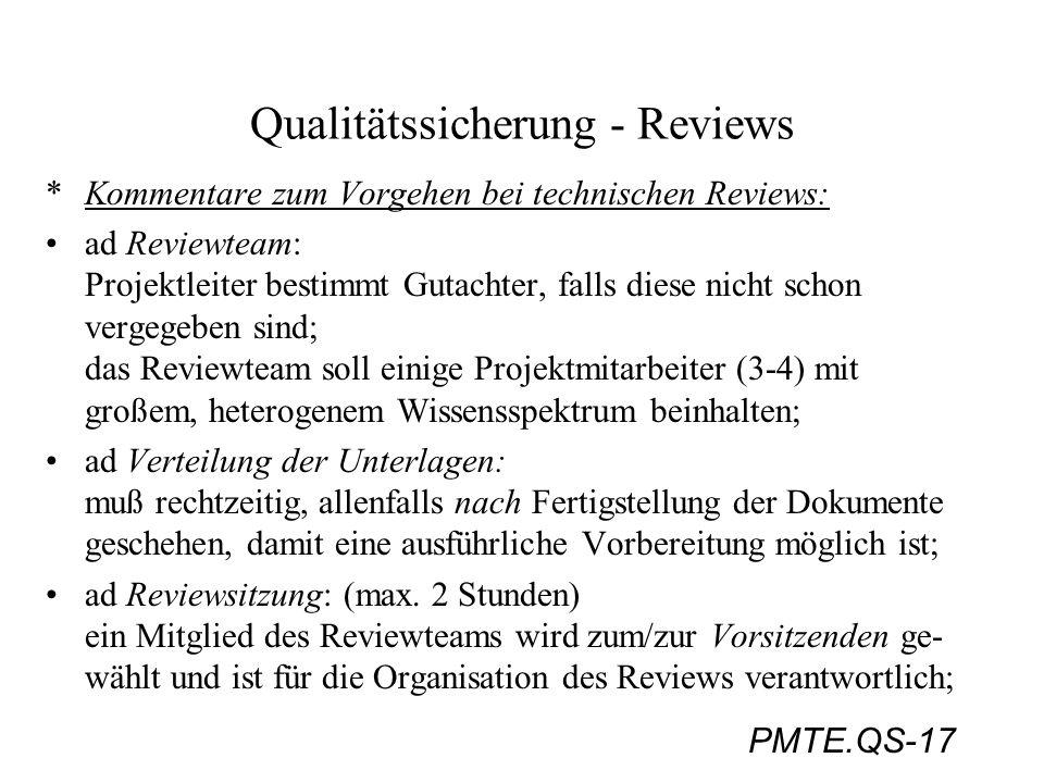 PMTE.QS-17 Qualitätssicherung - Reviews *Kommentare zum Vorgehen bei technischen Reviews: ad Reviewteam: Projektleiter bestimmt Gutachter, falls diese