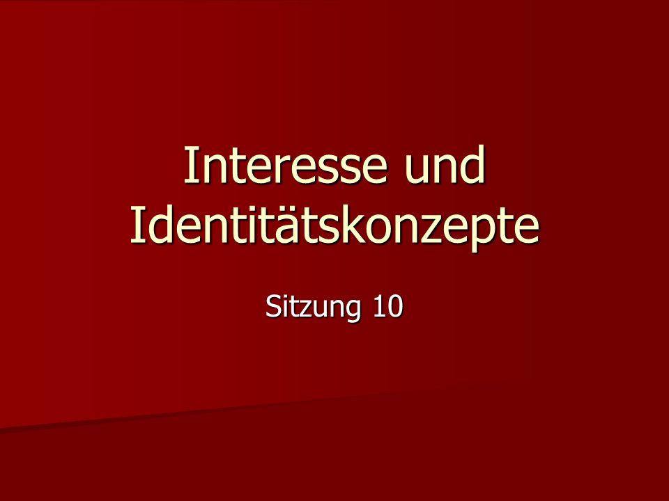 Sitzung 10 Interesse und Identitätskonzepte