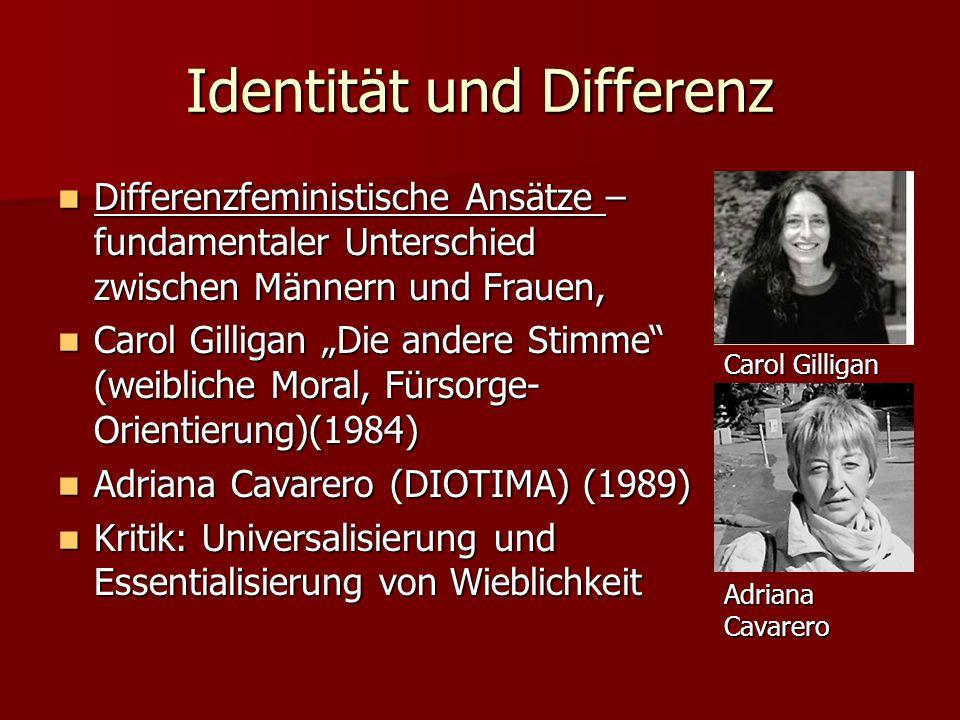 Identität und Differenz Differenzfeministische Ansätze – fundamentaler Unterschied zwischen Männern und Frauen, Differenzfeministische Ansätze – funda