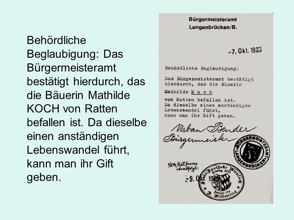 Behördliche Beglaubigung: Das Bürgermeisteramt bestätigt hierdurch, das die Bäuerin Mathilde KOCH von Ratten befallen ist. Da dieselbe einen anständig