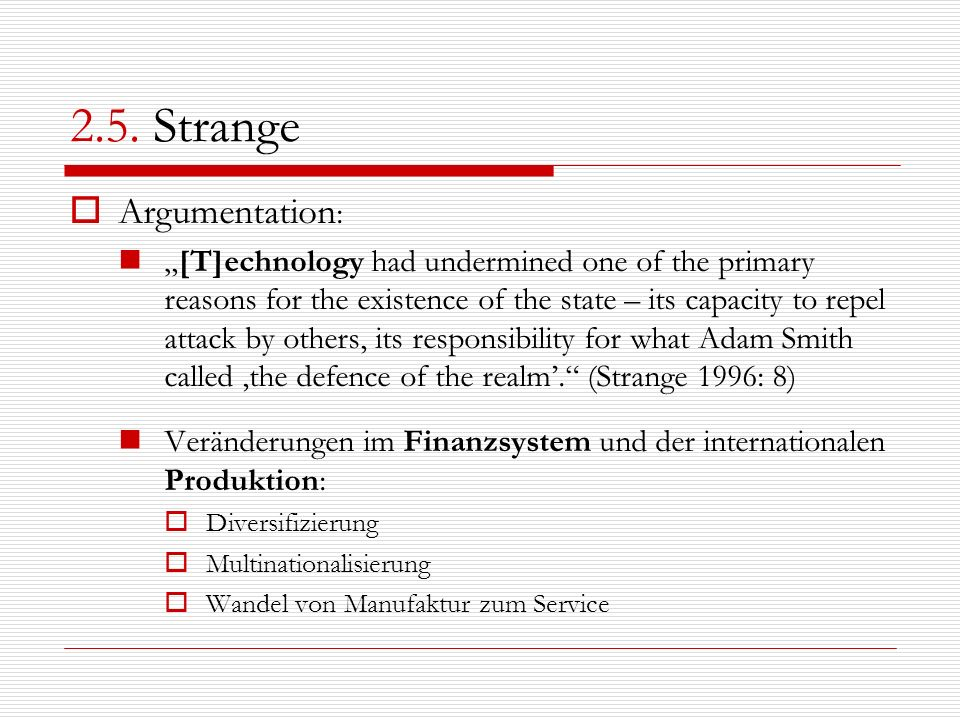 2.5. Strange Argumentation : [T]echnology had undermined one of the primary reasons for the existence of the state – its capacity to repel attack by o