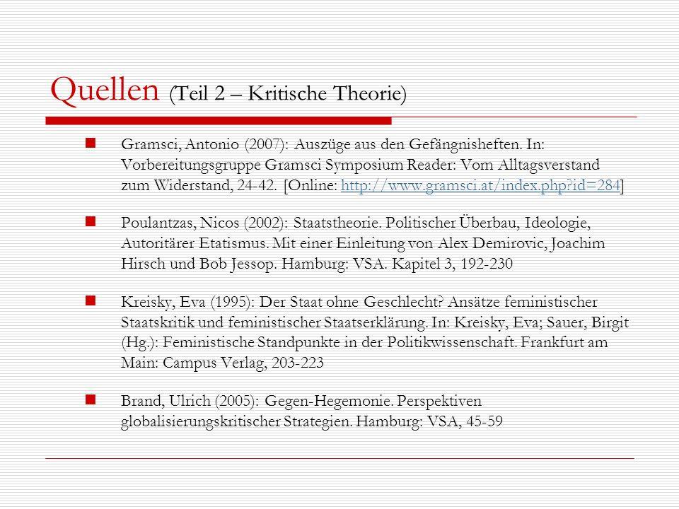 Quellen (Teil 2 – Kritische Theorie) Gramsci, Antonio (2007): Auszüge aus den Gefängnisheften. In: Vorbereitungsgruppe Gramsci Symposium Reader: Vom A
