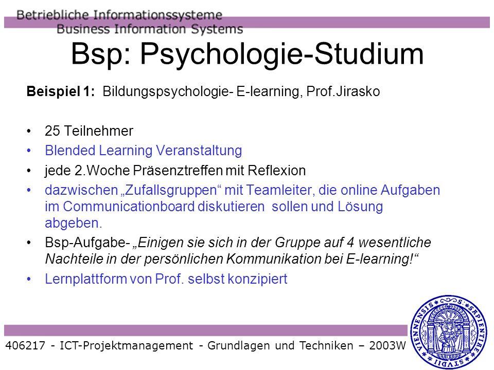 406217 - ICT-Projektmanagement - Grundlagen und Techniken – 2003W Bsp: Psychologie-Studium Beispiel 1: Bildungspsychologie- E-learning, Prof.Jirasko 2