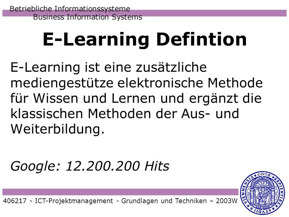E-Learning Defintion E-Learning ist eine zusätzliche mediengestütze elektronische Methode für Wissen und Lernen und ergänzt die klassischen Methoden d