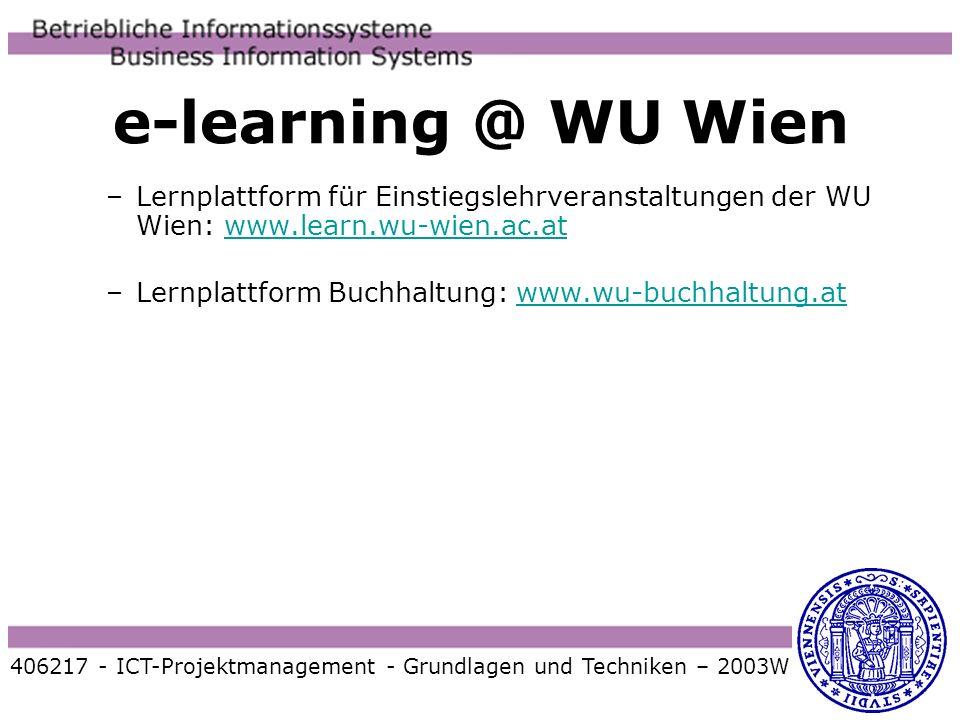e-learning @ WU Wien –Lernplattform für Einstiegslehrveranstaltungen der WU Wien: www.learn.wu-wien.ac.atwww.learn.wu-wien.ac.at –Lernplattform Buchha