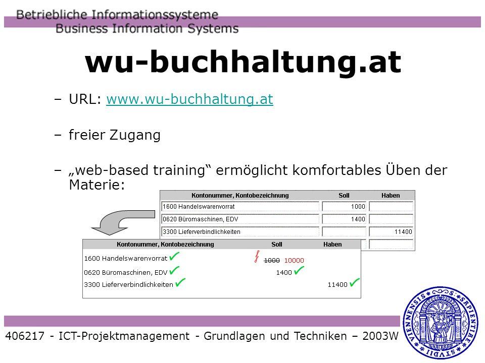 wu-buchhaltung.at –URL: www.wu-buchhaltung.atwww.wu-buchhaltung.at –freier Zugang –web-based training ermöglicht komfortables Üben der Materie: