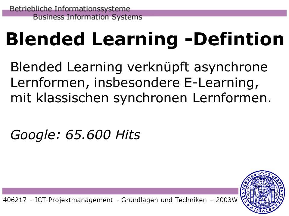 Blended Learning -Defintion Blended Learning verknüpft asynchrone Lernformen, insbesondere E-Learning, mit klassischen synchronen Lernformen. Google:
