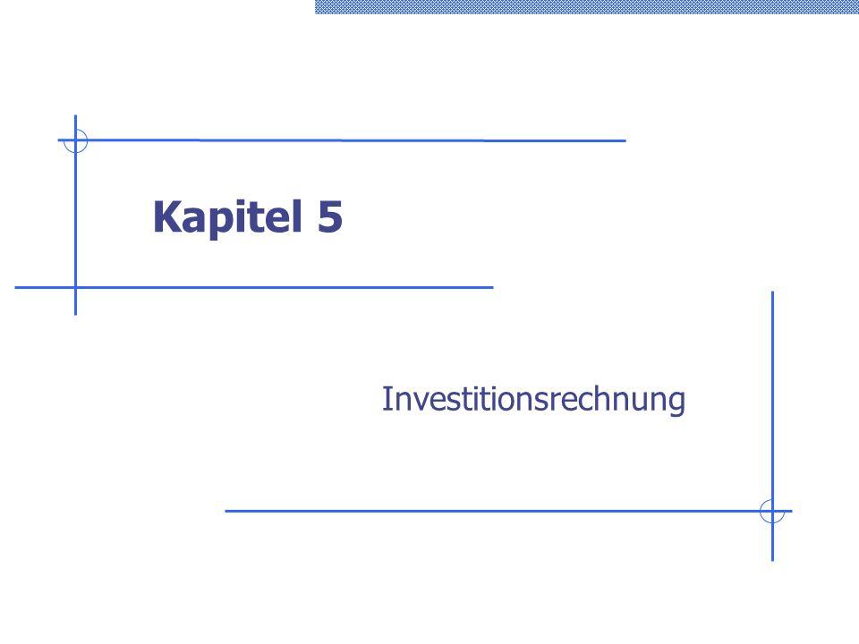 Kapitel 5 Investitionsrechnung