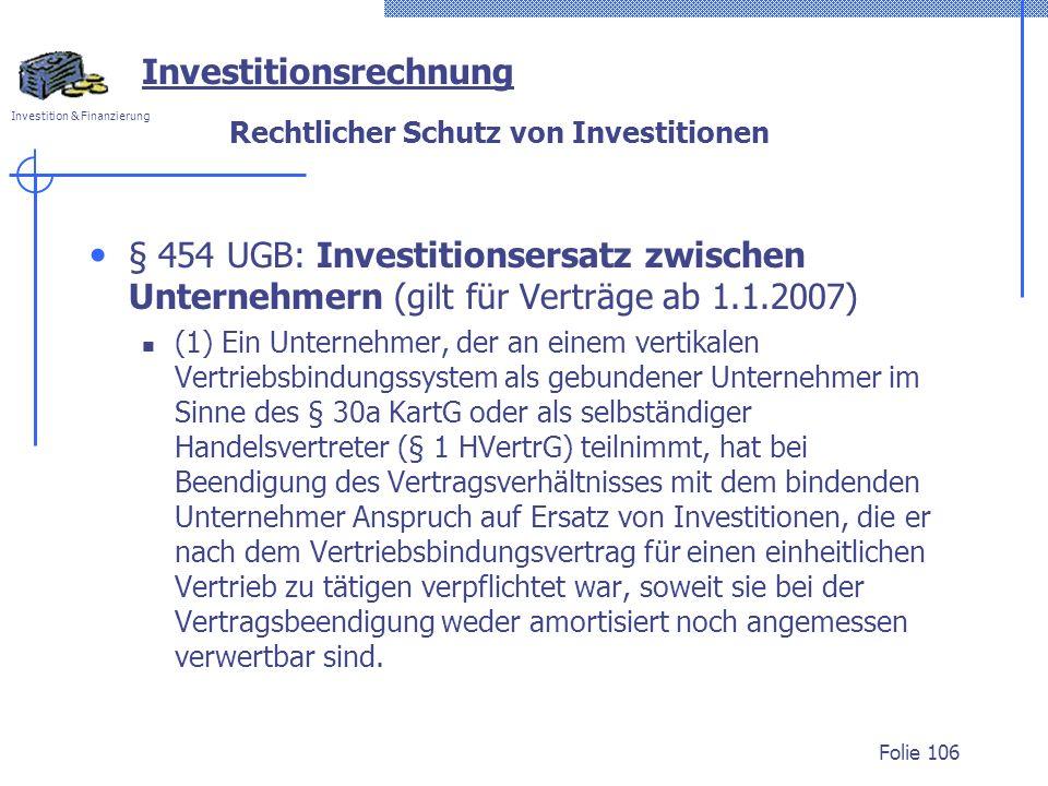Investition & Finanzierung Rechtlicher Schutz von Investitionen § 454 UGB: Investitionsersatz zwischen Unternehmern (gilt für Verträge ab 1.1.2007) (1