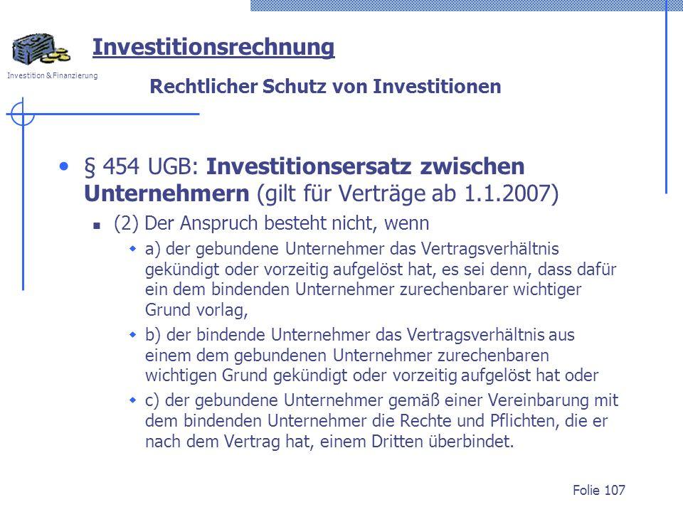Investition & Finanzierung Rechtlicher Schutz von Investitionen § 454 UGB: Investitionsersatz zwischen Unternehmern (gilt für Verträge ab 1.1.2007) (2