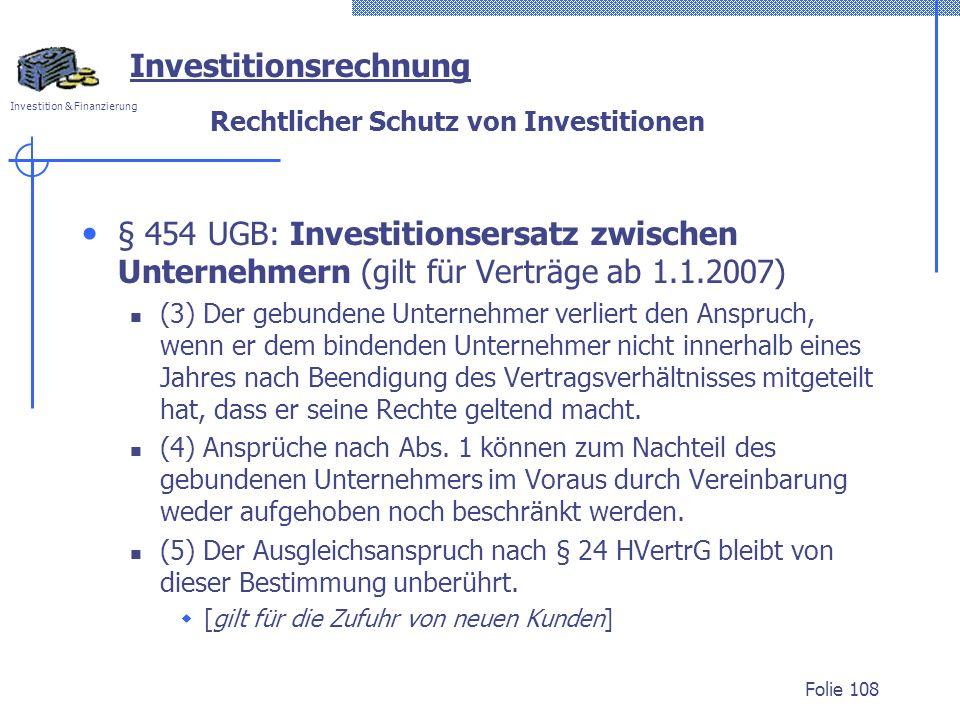 Investition & Finanzierung Rechtlicher Schutz von Investitionen § 454 UGB: Investitionsersatz zwischen Unternehmern (gilt für Verträge ab 1.1.2007) (3