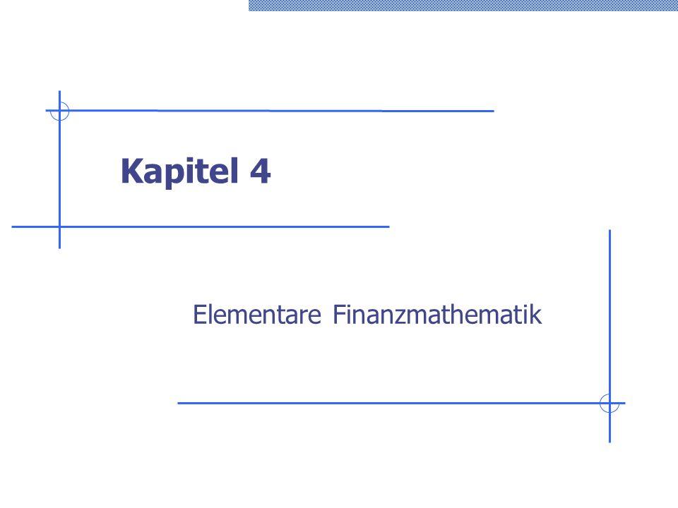 Kapitel 4 Elementare Finanzmathematik