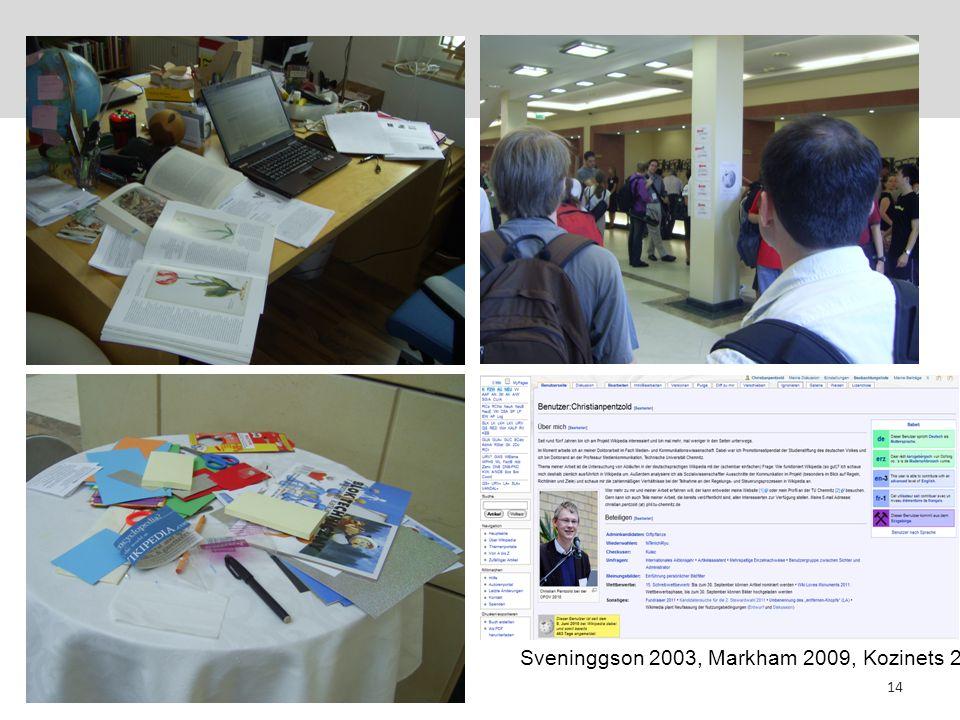 14 Sveninggson 2003, Markham 2009, Kozinets 2010