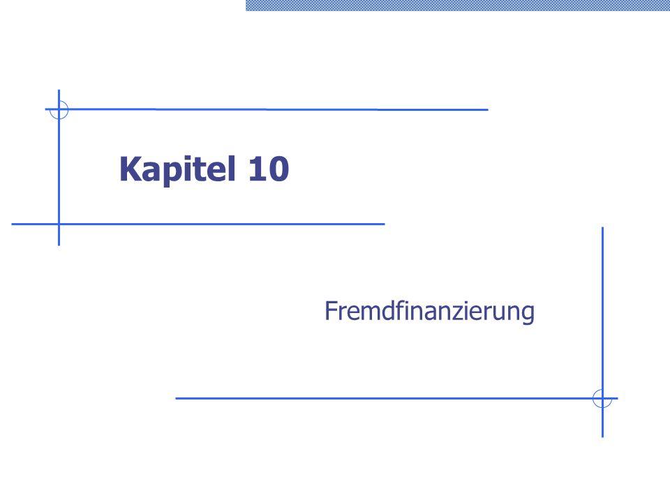 Kapitel 10 Fremdfinanzierung