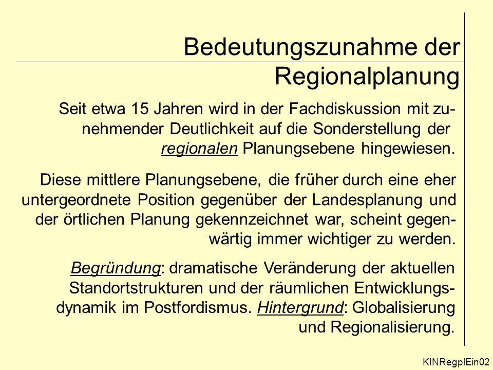Bedeutungszunahme der Regionalplanung Seit etwa 15 Jahren wird in der Fachdiskussion mit zu- nehmender Deutlichkeit auf die Sonderstellung der regionalen Planungsebene hingewiesen.