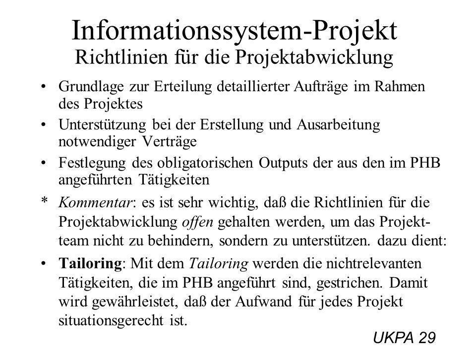 UKPA 29 Informationssystem-Projekt Richtlinien für die Projektabwicklung Grundlage zur Erteilung detaillierter Aufträge im Rahmen des Projektes Unters