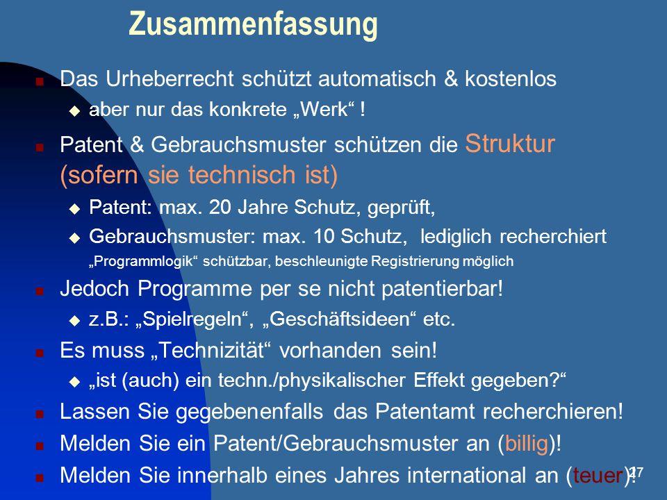 27 Zusammenfassung Das Urheberrecht schützt automatisch & kostenlos aber nur das konkrete Werk ! Patent & Gebrauchsmuster schützen die Struktur (sofer