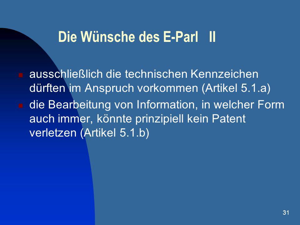 31 Die Wünsche des E-Parl II ausschließlich die technischen Kennzeichen dürften im Anspruch vorkommen (Artikel 5.1.a) die Bearbeitung von Information,
