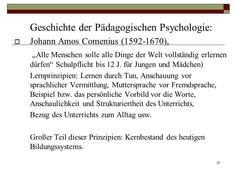 29 Geschichte der Pädagogischen Psychologie: Johann Amos Comenius (1592-1670), Alle Menschen solle alle Dinge der Welt vollständig erlernen dürfen Sch