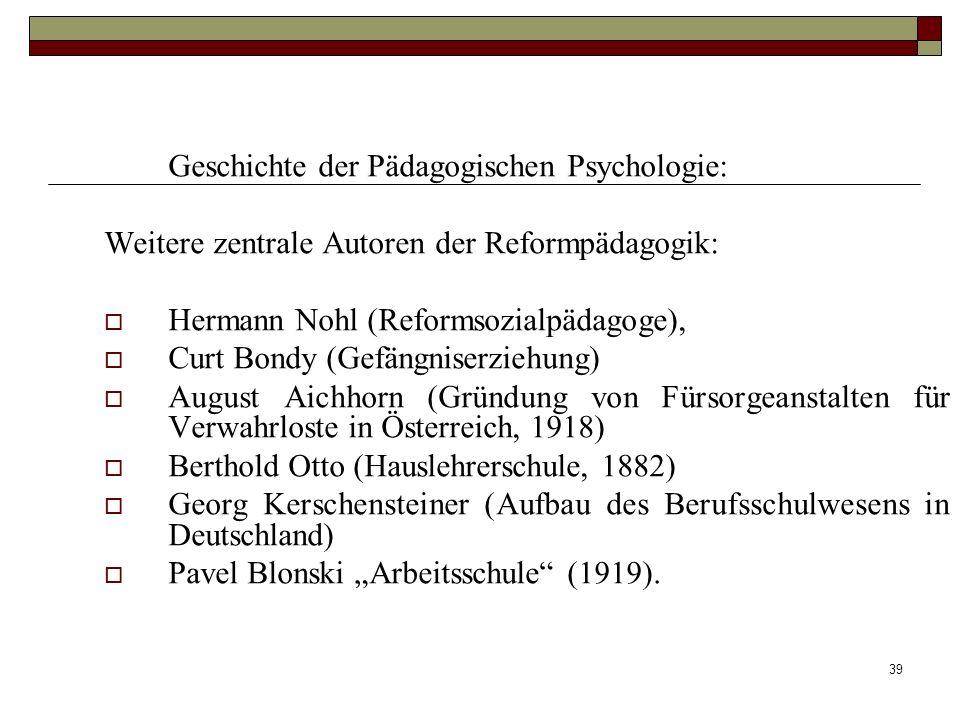 39 Geschichte der Pädagogischen Psychologie: Weitere zentrale Autoren der Reformpädagogik: Hermann Nohl (Reformsozialpädagoge), Curt Bondy (Gefängnise