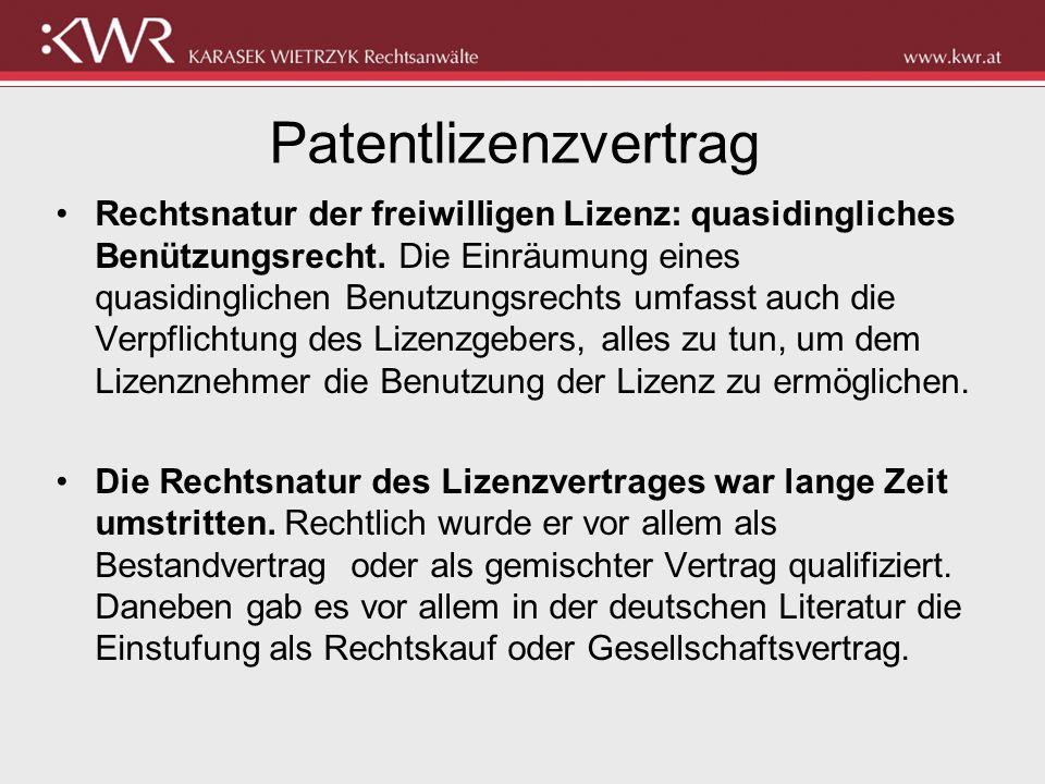 Patentlizenzvertrag Rechtsnatur der freiwilligen Lizenz: quasidingliches Benützungsrecht. Die Einräumung eines quasidinglichen Benutzungsrechts umfass