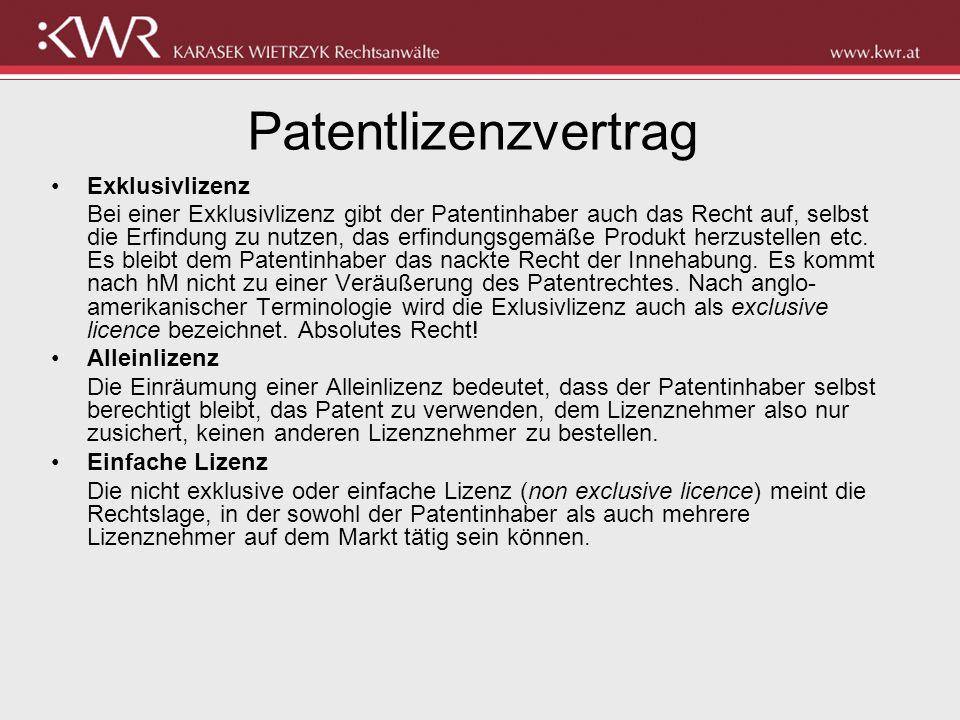 Patentlizenzvertrag Exklusivlizenz Bei einer Exklusivlizenz gibt der Patentinhaber auch das Recht auf, selbst die Erfindung zu nutzen, das erfindungsg