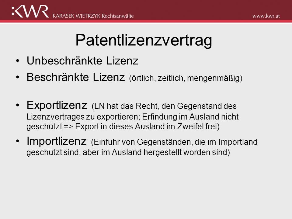 Patentlizenzvertrag Unbeschränkte Lizenz Beschränkte Lizenz (örtlich, zeitlich, mengenmäßig) Exportlizenz (LN hat das Recht, den Gegenstand des Lizenz