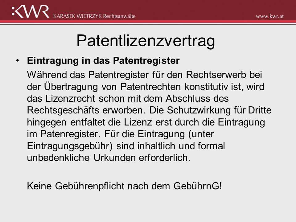 Patentlizenzvertrag Eintragung in das Patentregister Während das Patentregister für den Rechtserwerb bei der Übertragung von Patentrechten konstitutiv