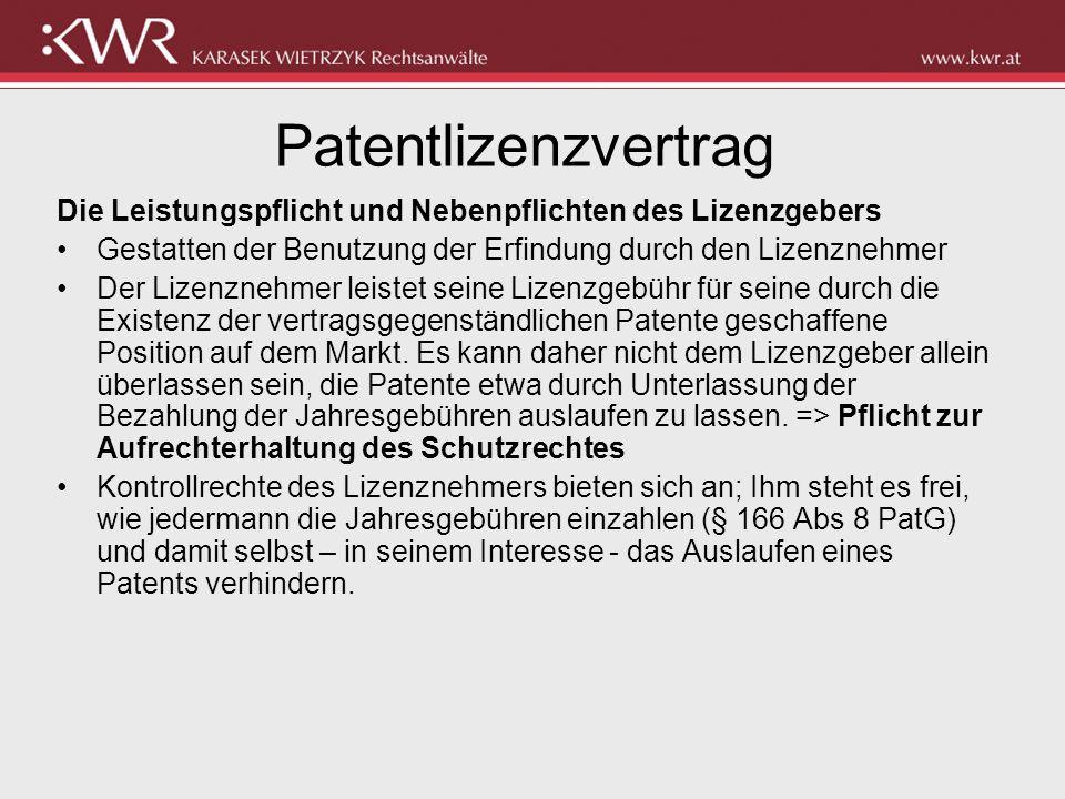 Patentlizenzvertrag Die Leistungspflicht und Nebenpflichten des Lizenzgebers Gestatten der Benutzung der Erfindung durch den Lizenznehmer Der Lizenzne