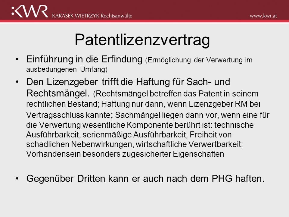 Patentlizenzvertrag Einführung in die Erfindung (Ermöglichung der Verwertung im ausbedungenen Umfang) Den Lizenzgeber trifft die Haftung für Sach- und