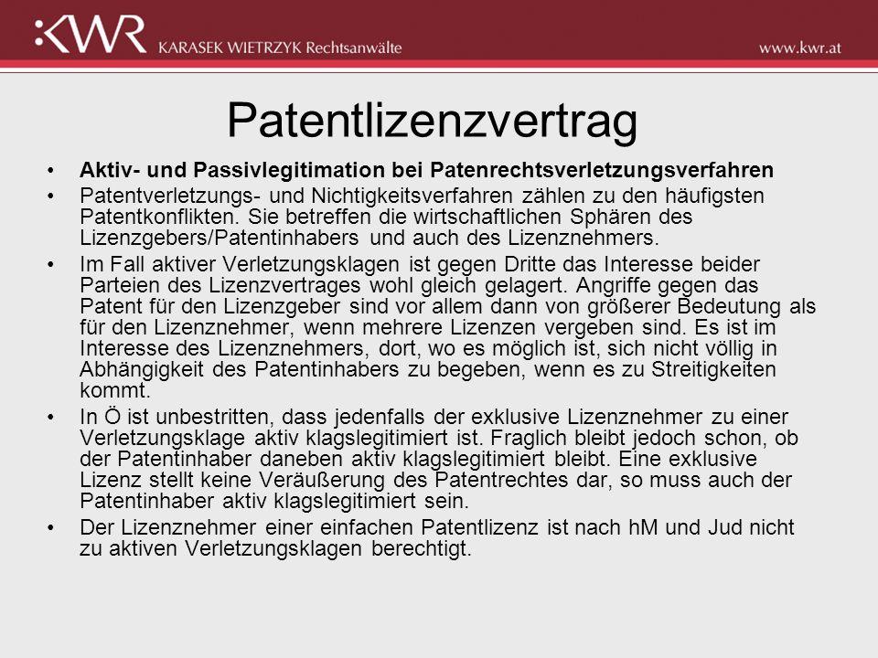 Patentlizenzvertrag Aktiv- und Passivlegitimation bei Patenrechtsverletzungsverfahren Patentverletzungs- und Nichtigkeitsverfahren zählen zu den häufi