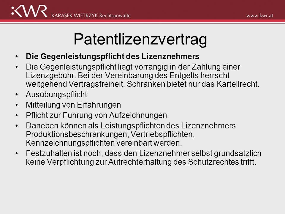 Patentlizenzvertrag Die Gegenleistungspflicht des Lizenznehmers Die Gegenleistungspflicht liegt vorrangig in der Zahlung einer Lizenzgebühr. Bei der V
