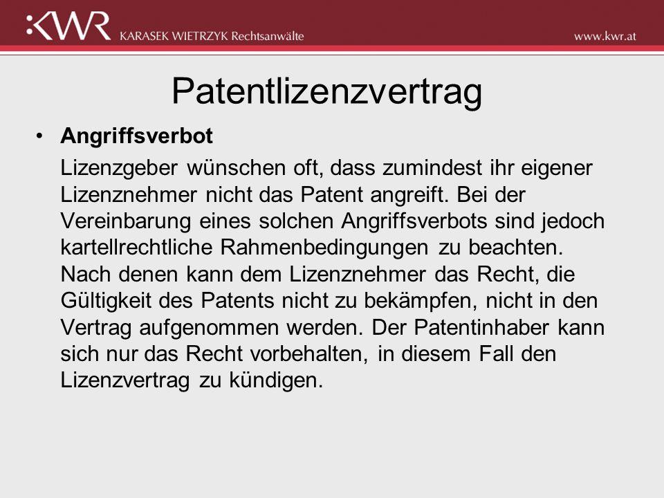 Patentlizenzvertrag Angriffsverbot Lizenzgeber wünschen oft, dass zumindest ihr eigener Lizenznehmer nicht das Patent angreift. Bei der Vereinbarung e