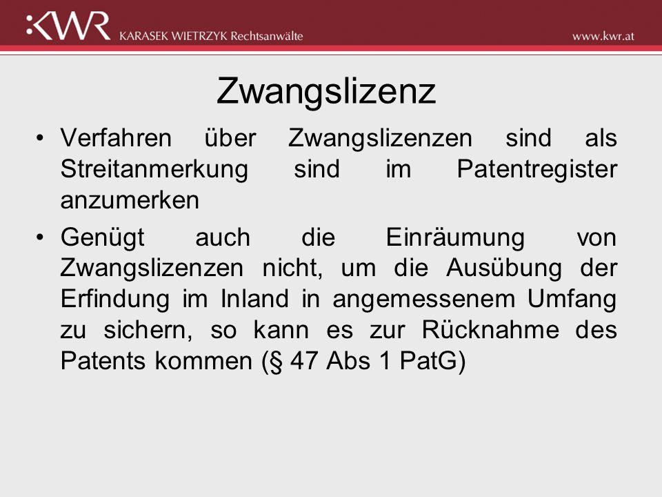 Zwangslizenz Verfahren über Zwangslizenzen sind als Streitanmerkung sind im Patentregister anzumerken Genügt auch die Einräumung von Zwangslizenzen ni