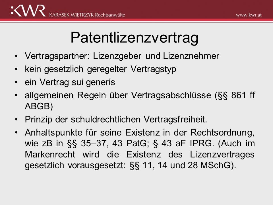 Patentlizenzvertrag Vertragspartner: Lizenzgeber und Lizenznehmer kein gesetzlich geregelter Vertragstyp ein Vertrag sui generis allgemeinen Regeln üb